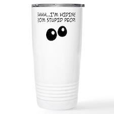 Stupid People Travel Mug
