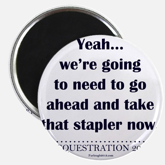 Have you seen my stapler? Magnet