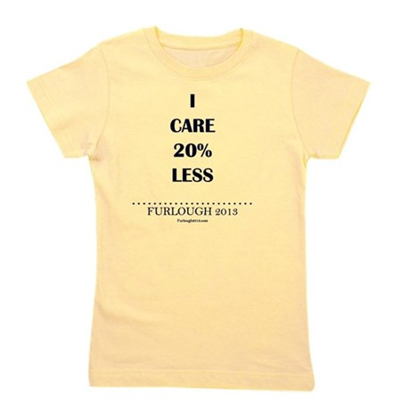 I Care 20% Less Girl's Tee