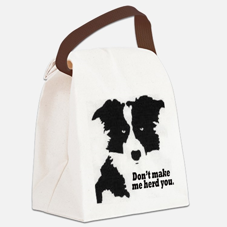 Don't Make Me Herd You Canvas Lunch Bag