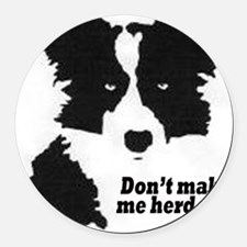 Don't Make Me Herd You Round Car Magnet