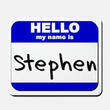 hello my name is stephen  Mousepad
