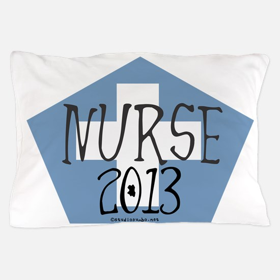 Nurse Graduated 2013 Pillow Case