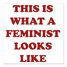 """feministLooksLike1C Square Car Magnet 3"""" x 3"""""""
