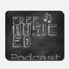 Free Music Ed Podcast Mousepad