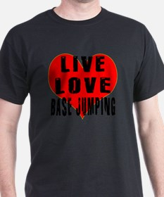 Live Love Base Jumping Designs T-Shirt