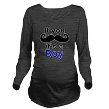 If you moustache its Long Sleeve Maternity T-Shirt
