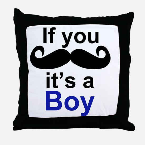 If you moustache its a boy Throw Pillow