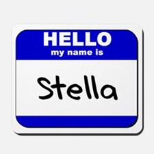 hello my name is stella  Mousepad