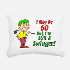 60 But Still Swinger Rectangular Canvas Pillow