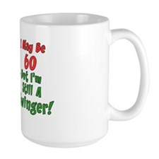 60 But Still Swinger Mug