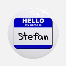 hello my name is stefan  Ornament (Round)