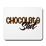 Chocolate Slut Mousepad