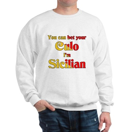 You can bet your Culo I'm Sic Sweatshirt