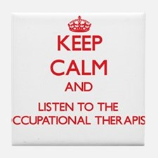 Keep Calm and Listen to the Occupational Therapist