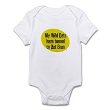 My Wild Oats have turned to O Infant Bodysuit