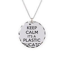 Keep Calm, Its a Plastic Edu Necklace