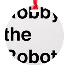 Robby the Robot Text Ornament