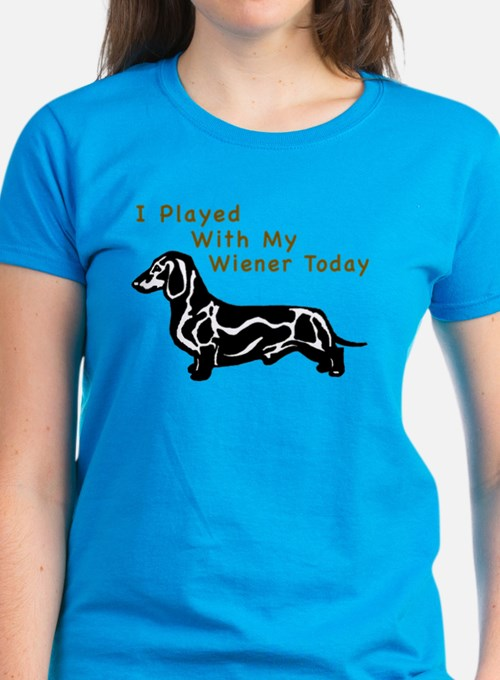 I Played With My Wiener Today Tee