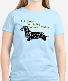 I Played With My Wiener Today T-Shirt