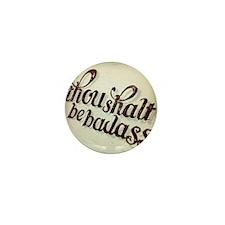 Be Badass Mini Button