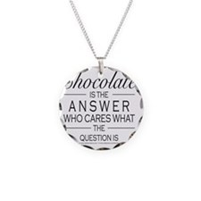 Chocolate is the answer Necklace