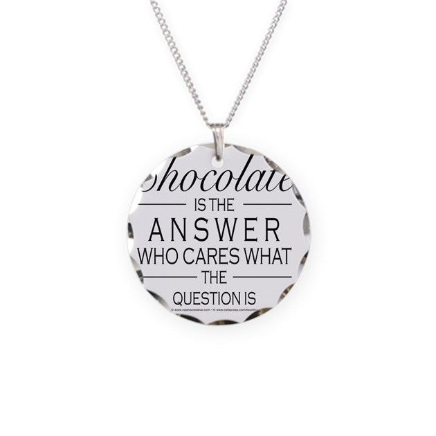 chocolate is the answer necklace circle charm by admin