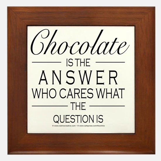 Chocolate is the answer Framed Tile
