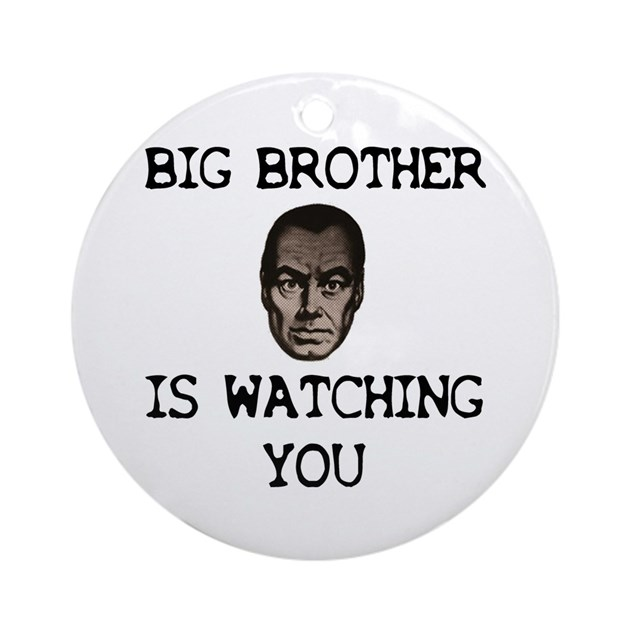 Big Brother Is Watching You Ornament Round By La Tees