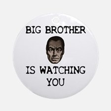 BIG BROTHER IS WATCHING YOU Ornament (Round)