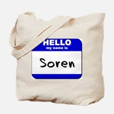 hello my name is soren Tote Bag