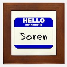 hello my name is soren  Framed Tile