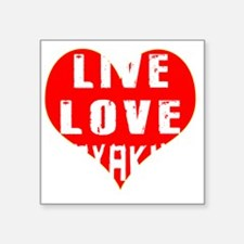"Live Love Kayaking Designs Square Sticker 3"" x 3"""