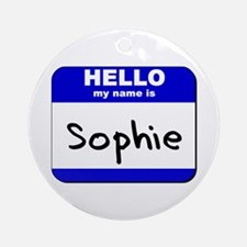 hello my name is sophie  Ornament (Round)