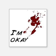 "Im okay Square Sticker 3"" x 3"""