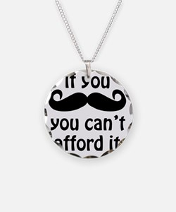 If you moustache you cant af Necklace