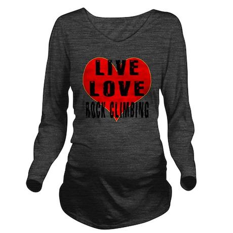 Live Love Rock Climb Long Sleeve Maternity T-Shirt