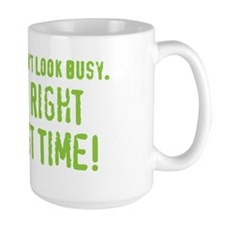 Of Course I Dont Look Busy. I Did It Ri Mug