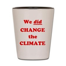 Red We did change the climate Shot Glass