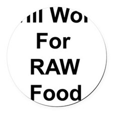 Will Work For Raw Foof  Round Car Magnet