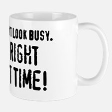 Of Course I Dont Look Busy. I Did It Ri Small Small Mug