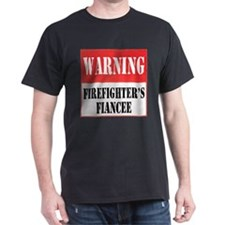 Firefighter Warning-Fiancee T-Shirt