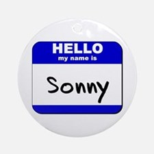 hello my name is sonny  Ornament (Round)