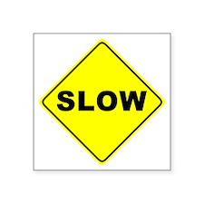 "Slow Square Sticker 3"" x 3"""