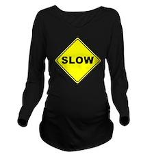 Slow Long Sleeve Maternity T-Shirt