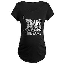 Train INsane or Remain the  T-Shirt