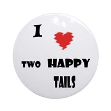 I love two happy tails Round Ornament