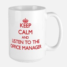 Keep Calm and Listen to the Office Manager Mugs