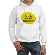 Out of My Mind. Will Be Back Hoodie