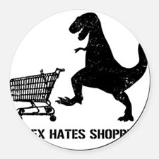 T-Rex Hates Shopping Round Car Magnet
